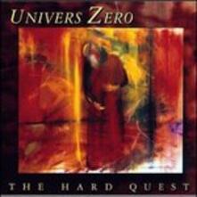 Hard Quest - CD Audio di Univers Zero