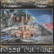 Fossil Culture - CD Audio di Richard Pinhas,Peter Frohmader