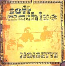 Noisette - CD Audio di Soft Machine