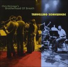 Travelling Somewhere - CD Audio di Chris McGregor's Brotherhood of Breath