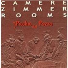 Camere Zimmer Rooms - CD Audio di Picchio dal Pozzo