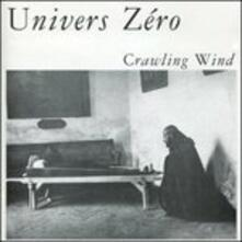 Crawling Wind - CD Audio di Univers Zero