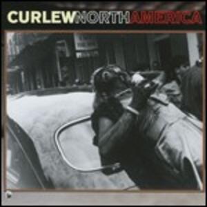North America - CD Audio di Curlew