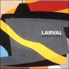 Obedience - CD Audio di Larval