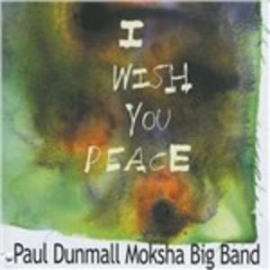 I Wish You Peace - CD Audio di Paul Dunmall