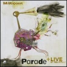 Parade. Live at NearFest - CD Audio di Miriodor