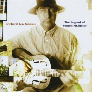 Legend of Vernon McAlister - CD Audio di Richard Leo Johnson
