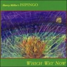 Which Way Now - CD Audio di Harry Miller