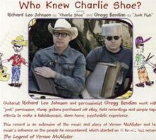 Who Knew Charlie Shoe? - CD Audio di Richard Leo Johnson