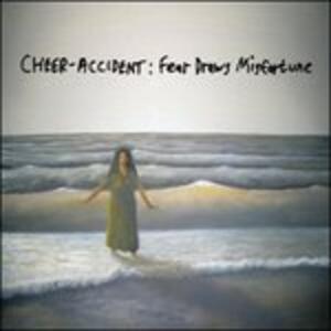 Fear Draws Misfortune - CD Audio di Cheer-Accident