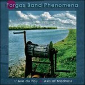 L'axe du fou. Axis of Madness - CD Audio di Forgas Band Phenomena