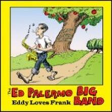 Eddi Loves Frank - CD Audio di Ed Palermo