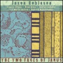 The Two Faces of Janus - CD Audio di Jason Robinson