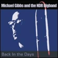 Back in the Days - CD Audio di Michael Gibbs,NDR Bigband
