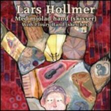 Med MjÖlad Hand (Skisser) - With Floury Hand (Sketches) - CD Audio + DVD di Lars Hollmer