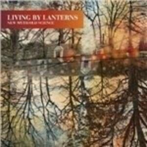 New Myth-Old Science - Vinile LP di Living by Lanterns