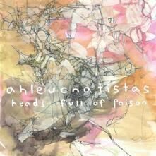 Heads Full of Poison - CD Audio di Ahleuchatistas