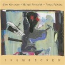 Thumbscrew - CD Audio di Thumbscrew