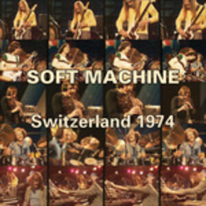Switzerland 1974 - CD Audio + DVD di Soft Machine