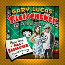Music from Max Fleischer Cartoons - CD Audio di Gary Lucas