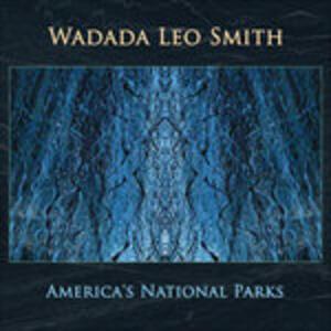 America's National Parks - CD Audio di Wadada Leo Smith