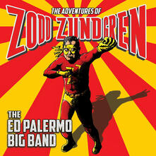 Adventures of Zodd Zundgren - CD Audio di Ed Palermo