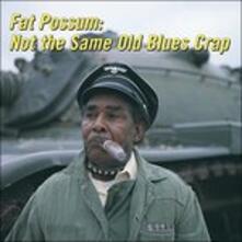 Not the Same Old Blues Crap - Vinile LP