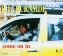 Come on in - Vinile LP di R. L. Burnside