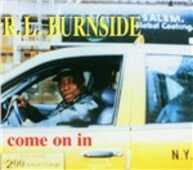 CD Come on in R.L. Burnside
