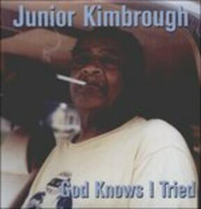 God Knows I Tried - Vinile LP di Junior Kimbrough