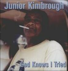 God Knows I Tried - Vinile LP di Junior Kimbrough