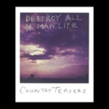 Destroy All Human Life - Vinile LP di Country Teasers