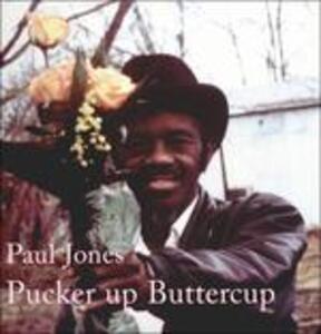 Pucker Up Buttercup - Vinile LP di Paul Wine Jones