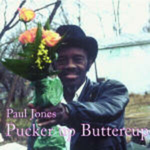 Pucker up Buttercup - CD Audio di Paul Wine Jones