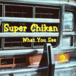 What you See - CD Audio di James Super Chikan