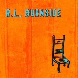 Wish I Was in Heaven Sit - CD Audio di R.L. Burnside