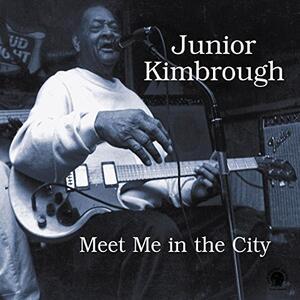 Meet Me in the City - CD Audio di Junior Kimbrough