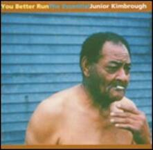 You Better Run - Vinile LP di Junior Kimbrough