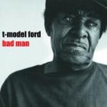 Bad Man - Vinile LP di T-Model Ford