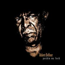 Pushin' My Luck - Vinile LP di Robert Belfour