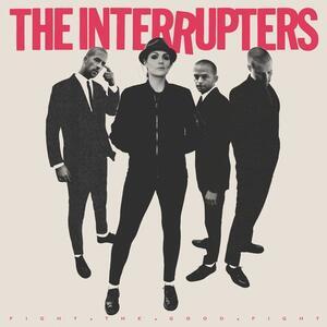 Fight the Good Fight - Vinile LP di Interrupters