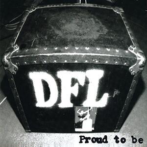 Proud to be - Vinile LP di DFL