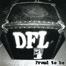 Proud to be (20th Anniversary Editon) - Vinile LP di DFL