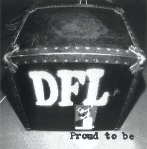 Proud To Be Dfl - CD Audio di DFL