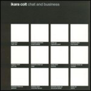 Chat & Business - Vinile LP di Ikara Colt