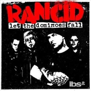 Let The Dominoes Fall - CD Audio di Rancid