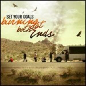 Burning at Both Ends - Vinile LP di Set Your Goals