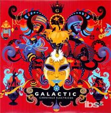Carnivale Electricos - Vinile LP di Galactic