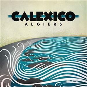 Algiers - Vinile LP di Calexico