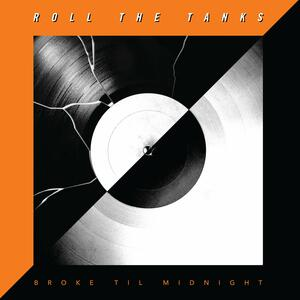 Broke Til Midnight - CD Audio di Roll the Tanks